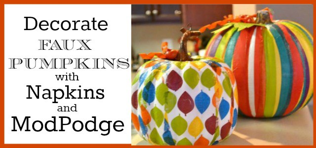 How to decorate faux pumpkins with paper napkins and ModPodge