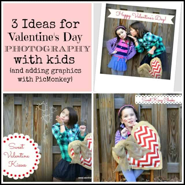 3 Ideas for taking Valentine's Day pictures with your kids and adding graphics with PicMonkey