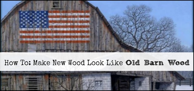 How to make new wood look like old barn wood worthing court for Buy old barn wood