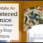 How to Make an Upholstered Cornice – Part I