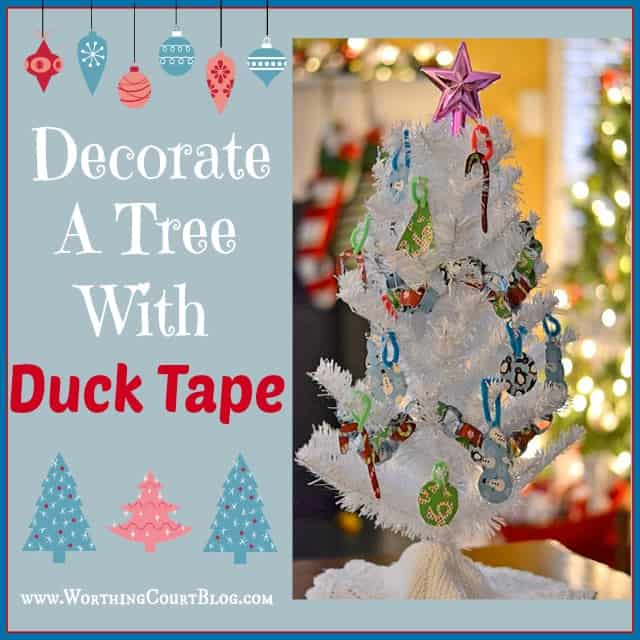 Worthing Court: Easy Christmas ornaments to make with Duck Tape