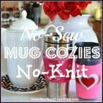 No-Sew And No-Knit Cup Cozies