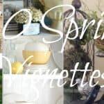 30 Spring Vignettes