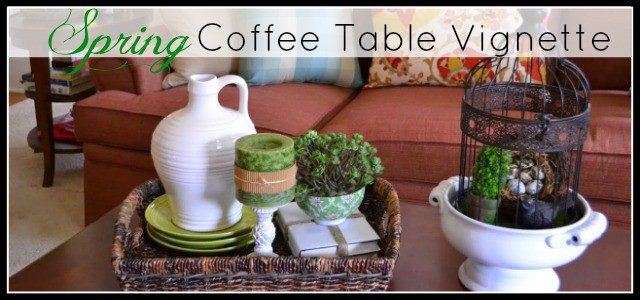 Spring Coffee Table Vignette - featured image