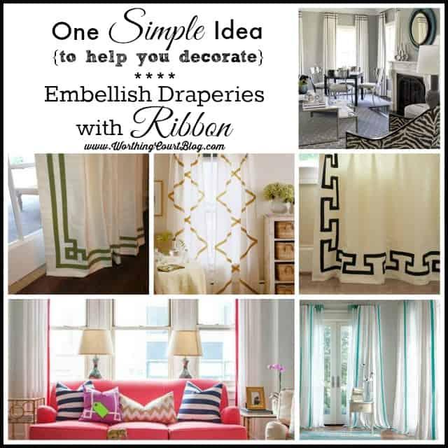 One Simple Thing Decorating Idea - Embellish draperies with ribbon :: WorthingCourtBlog.com