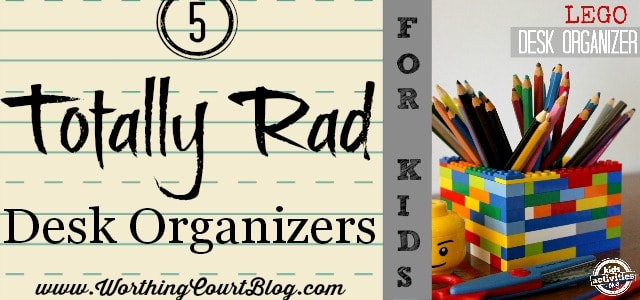 5 On Friday: 5 Totally Rad Desk Organizers For Kids - Worthing Court