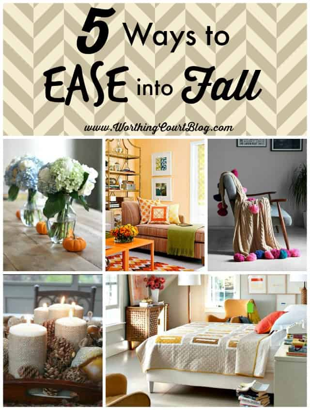 5 Ways to ease into fall decorating when it still feels like summer outside || WorthingCourtBlog.com