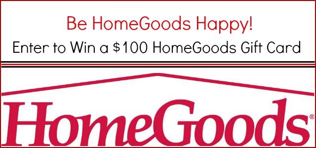 $100 HomeGoods gift card giveaway!