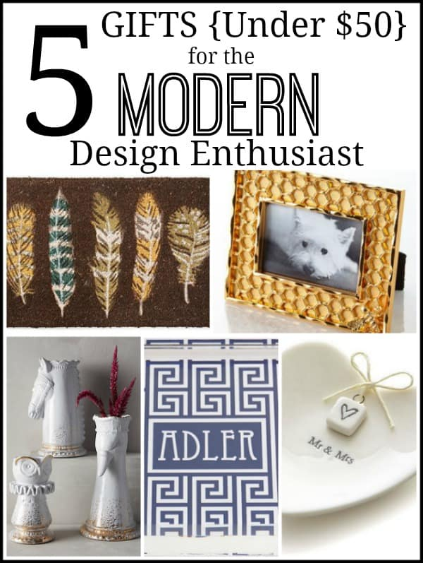 5 Gift Ideas {Under $50} For The Modern and Eclectic Design Enthusiast
