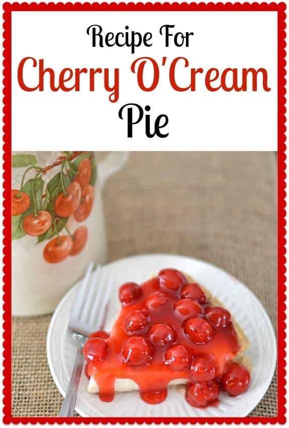 Recipe for No-bake Cherry O'Cream Pie