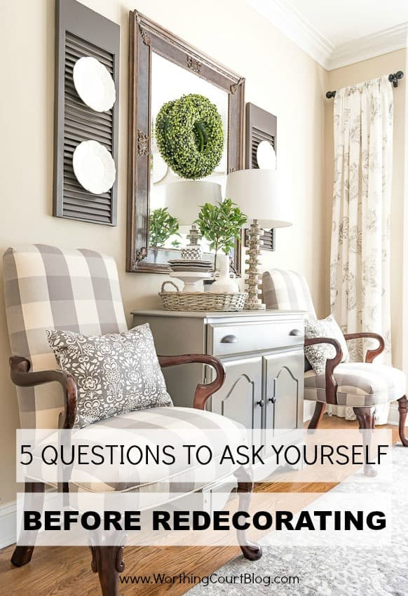 5 Good Questions To Ask Yourself Before Redecorating ...