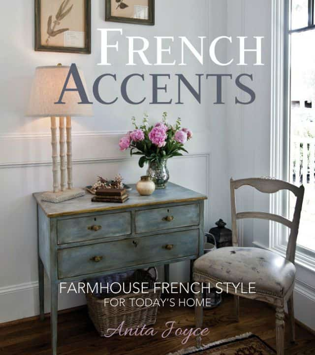 French Accents - Farmhouse French Style for Today's Homes