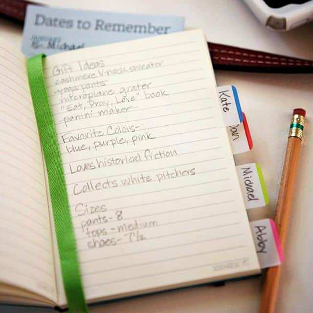 Organizing your gift-giving ideas is just as important as organizing your gift wrapping supplies themselves -- keep track of all of the essentials (clothing sizes, favorite colors, etc.) in a journal, labeling each section with the recipient's name on a tab to make holiday gift giving a simple task.