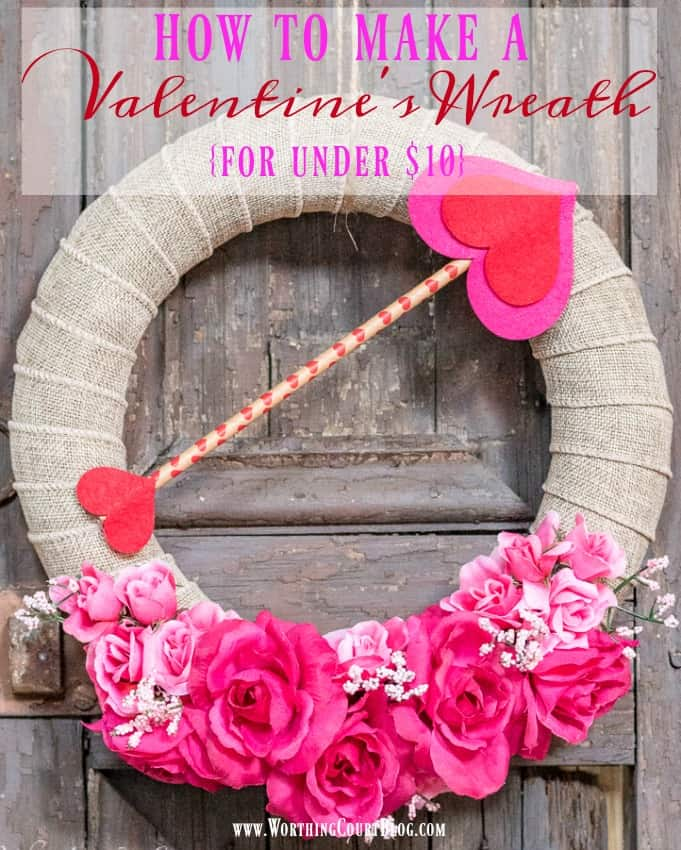 How To Make A Valentines Wreath For Under $10 graphic.