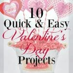 10 Quick & Easy Valentine's Day Projects & Treats