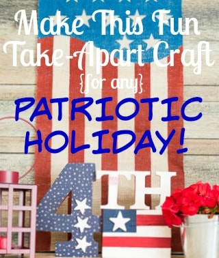 How to make a fun take-apart patriotic craft for Memorial Day, Flag Day or July 4th.