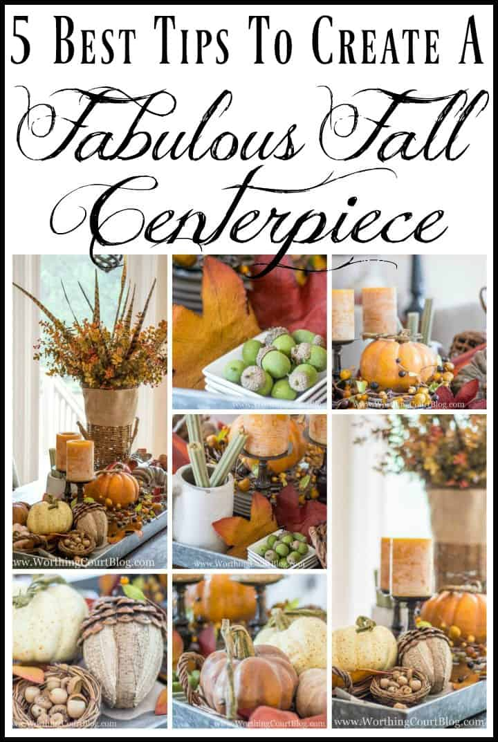 My 5 best tips for how to make a fabulous fall centerpiece. #howto #tips #fallcenterpiece || Worthing Court