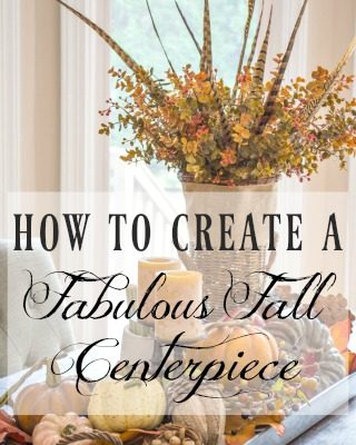 How To Make A Fabulous Fall Centerpiece