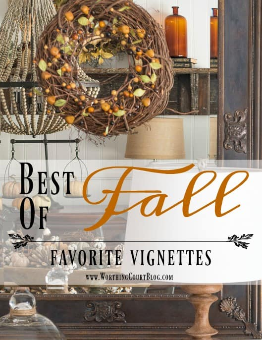 Best Of Fall - Favorite Fall Vignettes || Worthing Court