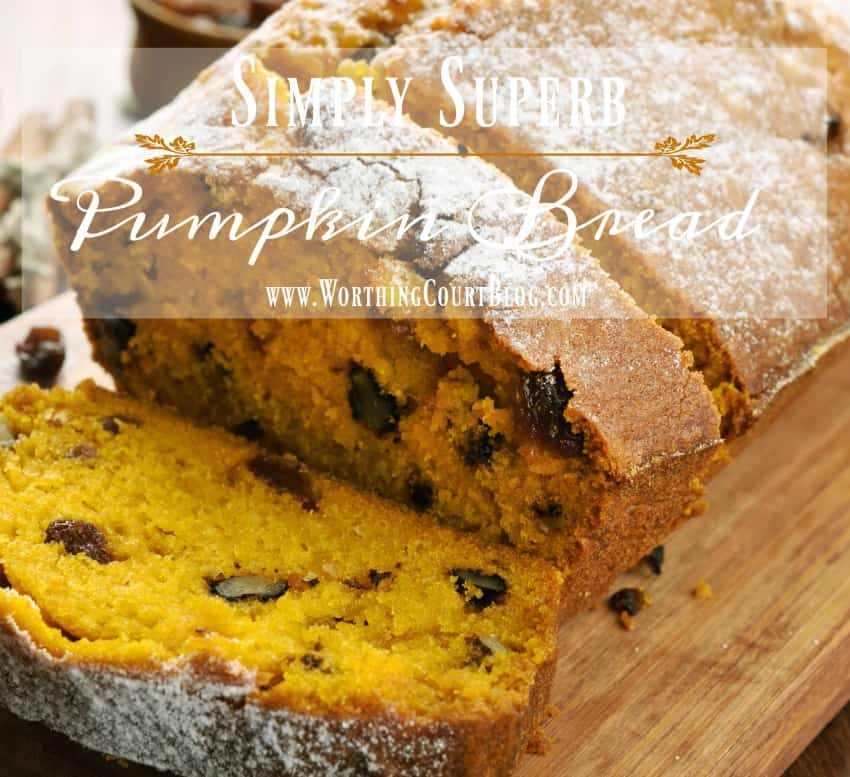 Simply Superb Pumpkin Bread Recipe || Worthing Court