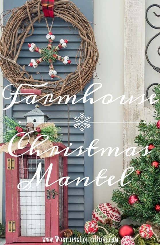 My Very Merry Farmhouse Christmas Mantel || Worthing Court