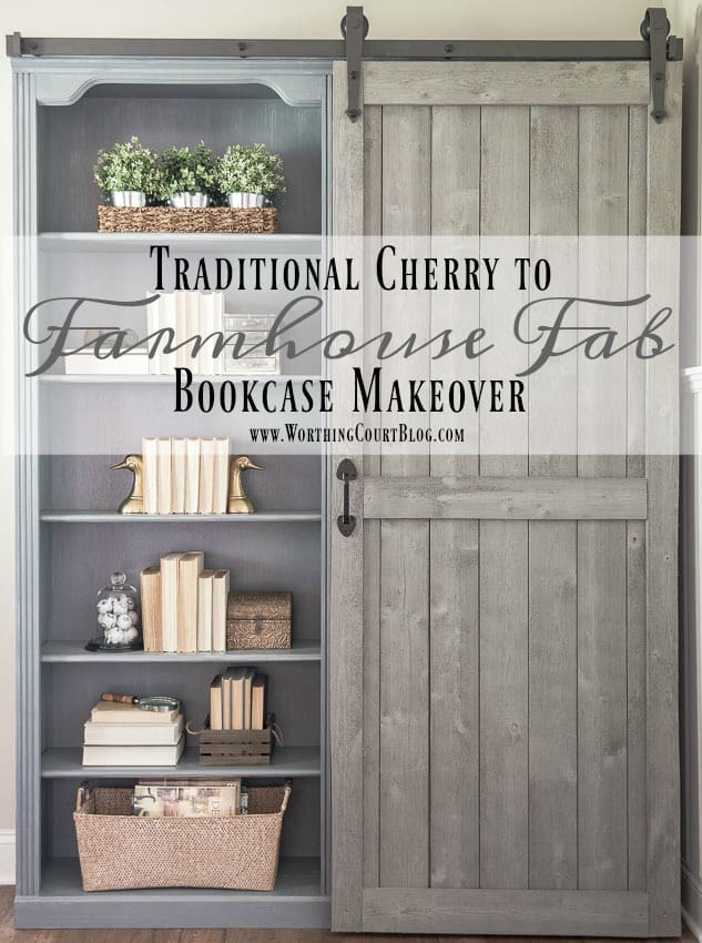 From Traditional Cherry To Farmhouse Fab Bookcase Makeover || Worthing Court poster.