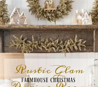 My Rustic Glam Farmhouse Christmas Dining Room