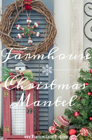 Christmas Mantels Around America – My Very Merry Farmhouse Christmas Mantel