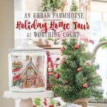 An Urban Farmhouse Holiday Home Tour