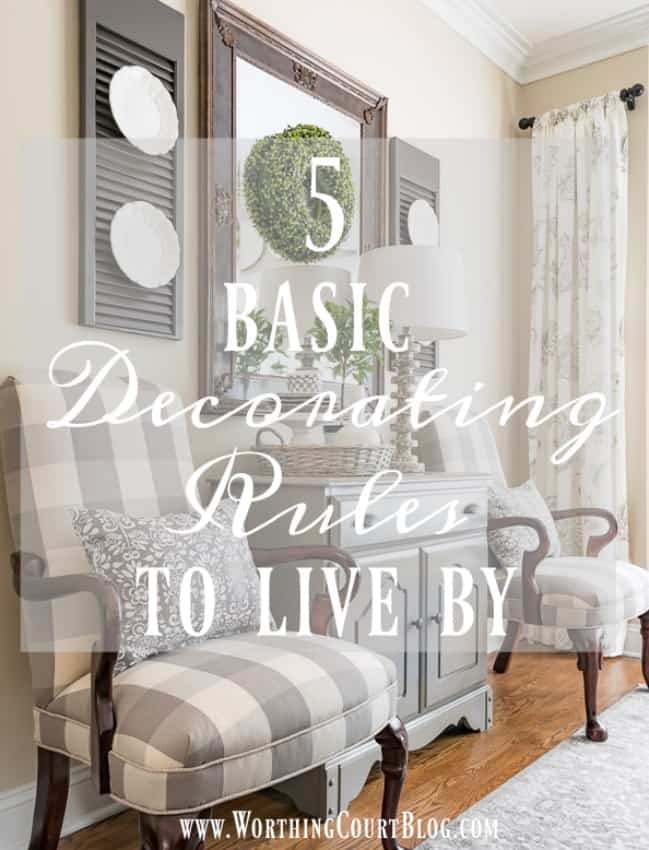 5 Basic Decorating Rules To Live By || Worthing Court