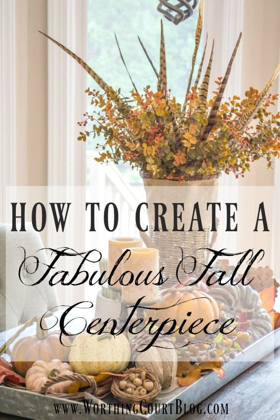 How To Create A Fabulous Farmhouse Fall Table Centerpiece || Worthing Court