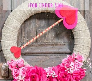 Easy And Affordable – Make A Valentine's Wreath For Under $10!