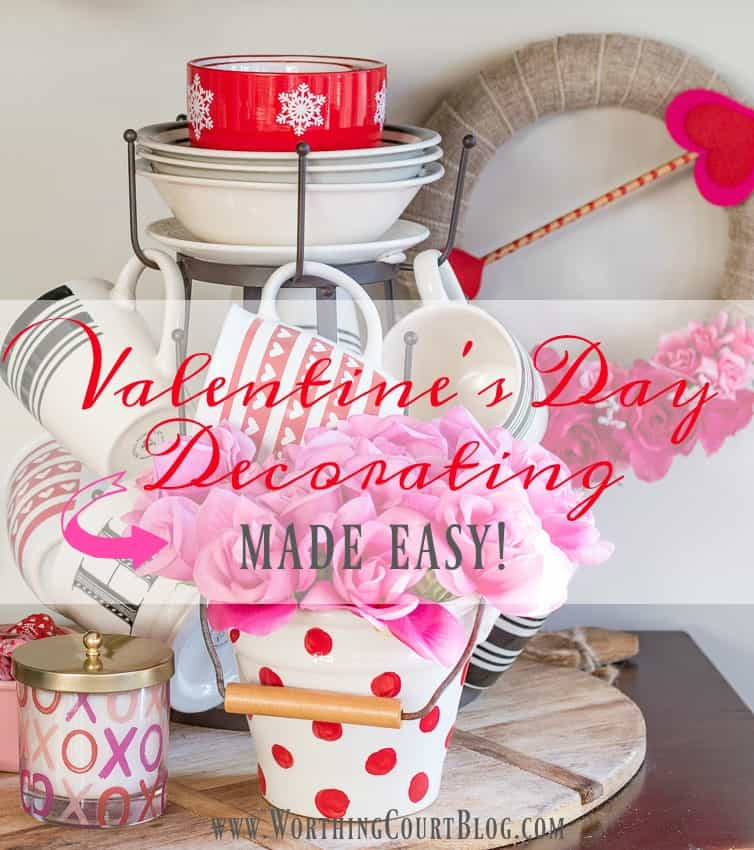Valentineu0027s Day Decorating Made Easy || Worthing Court