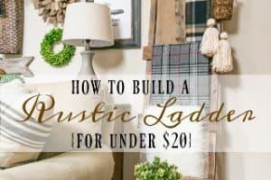 An Easy DIY – Build A Rustic Farmhouse Blanket Ladder For Under $20