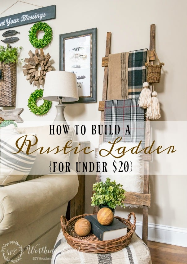 How To Build A Rustic Farmhouse Blanket Ladder For Under $20 || Worthing Court