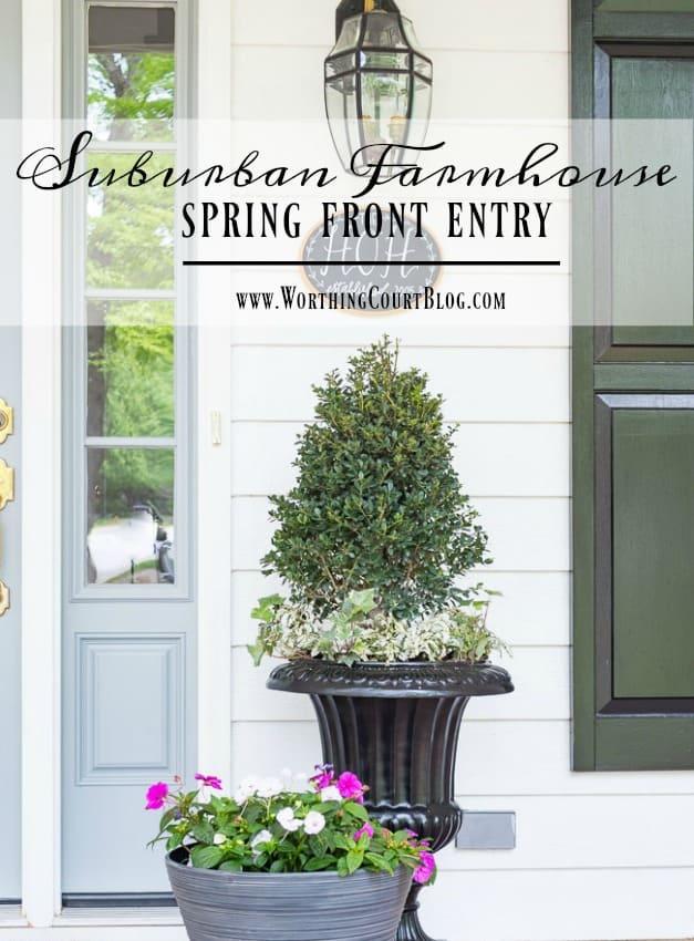 Suburban Farmhouse Spring Front Porch    Worthing Court
