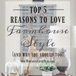 Why I Love Farmhouse Style