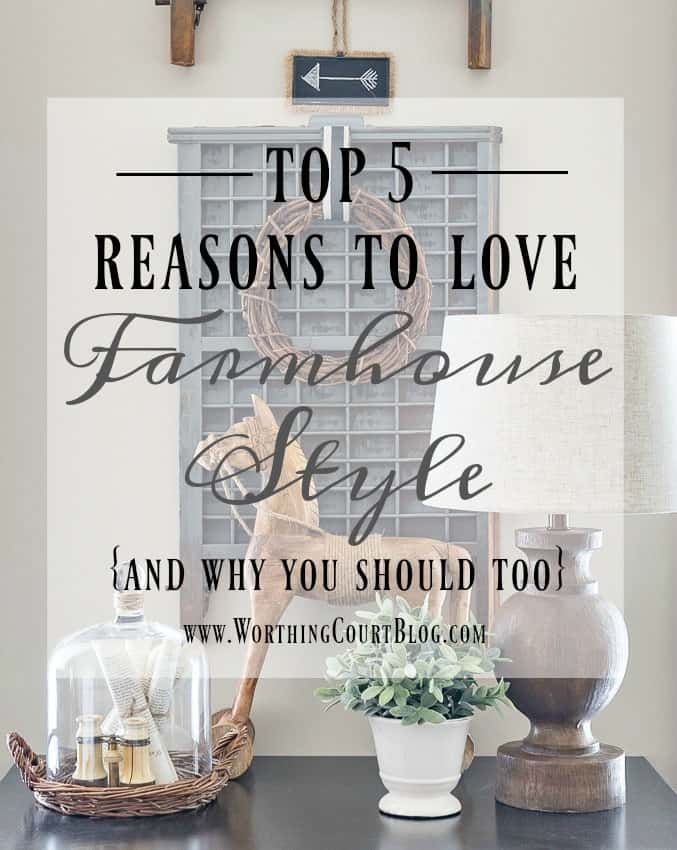Top 5 Reasons To Love Farmhouse Style