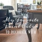 My Favorite Paint To Decorate With {And I'm Not Talking About The Walls!}