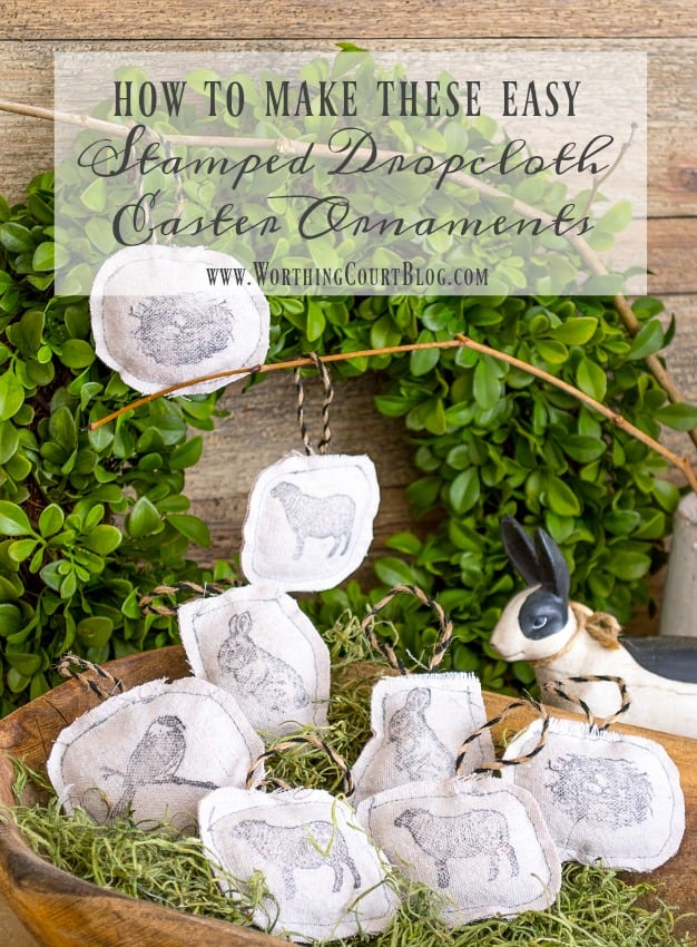 How To Make Stamped Dropcloth Easter Ornaments || Worthing Court
