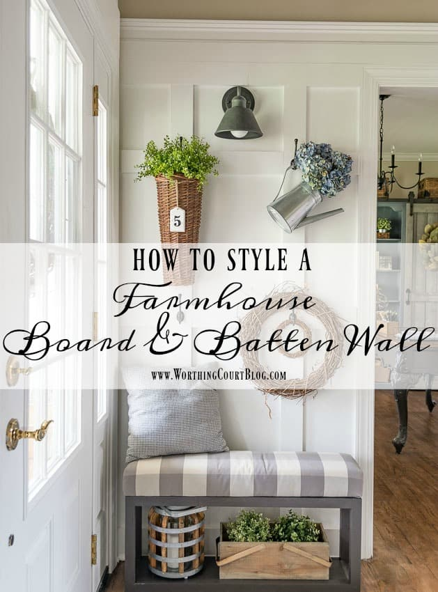 Foyer Updates And How To Style A Farmhouse Board And Batten Wall