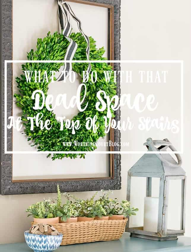 What To Do With That Dead Space At The Top Of Your Stairs || Worthing Court