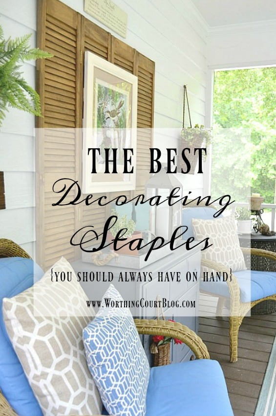 The Six Best Decorating Staples To Always Have On Hand || Worthing Court