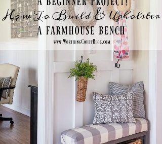 How To Build And Upholster An Easy Farmhouse Bench – Part 2