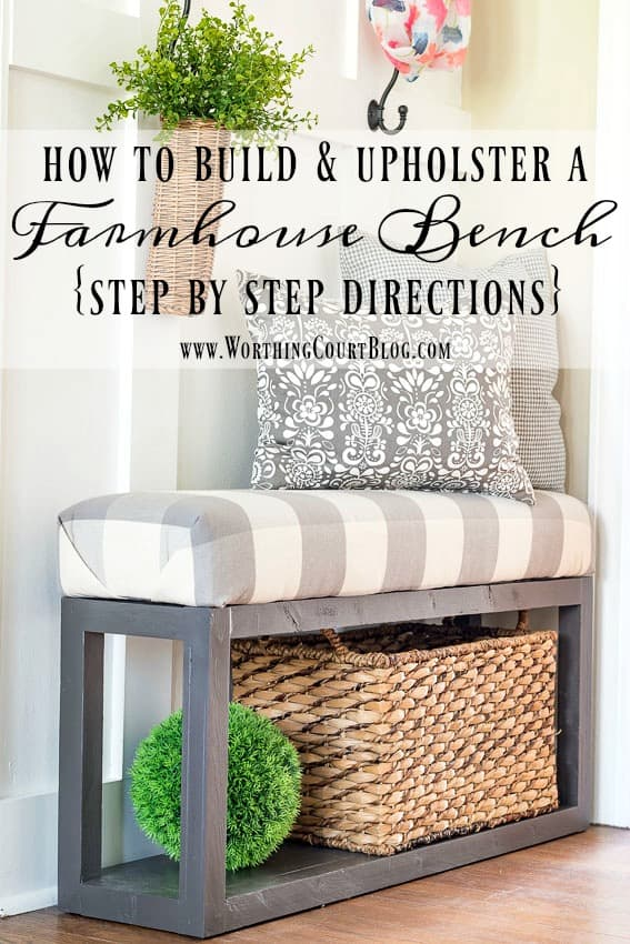 How To Build This Easy Farmhouse Upholstered Bench || Worthing Court