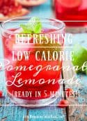 This recipe for Pomegranate Lemonade is low calorie and ready in 5 minutes. Perfect for warm weather or any time of year! || Worthing Court