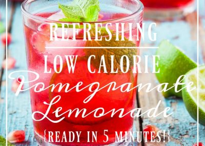 A Most Refreshing Low Calorie Drink – Pomegranate Lemonade