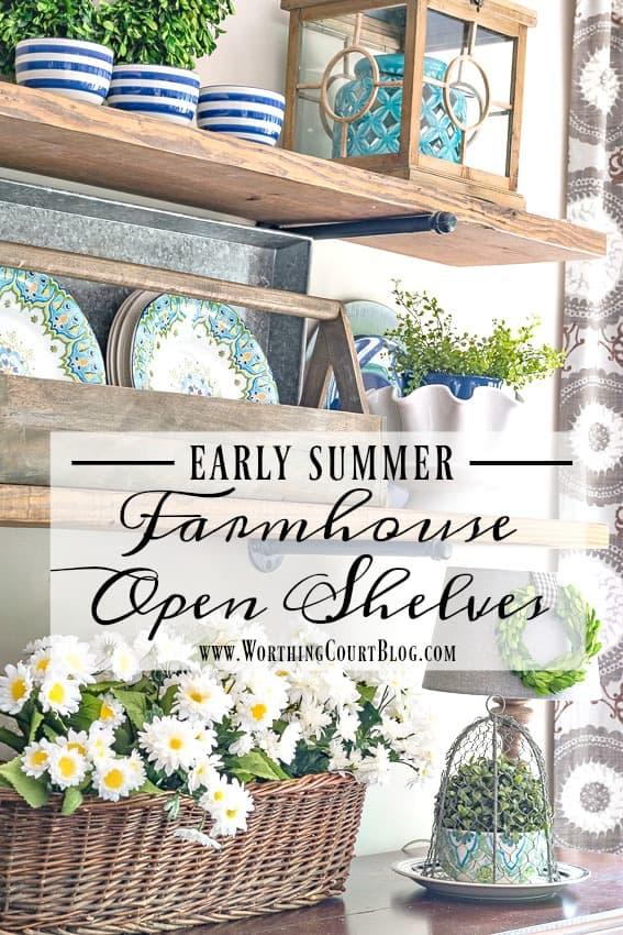 Early Summer Farmhouse Open Shelves || Worthing Court