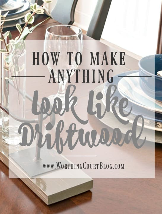 How To Make Anything Look Like Driftwood   A 4 Step Formula || Worthing  Court