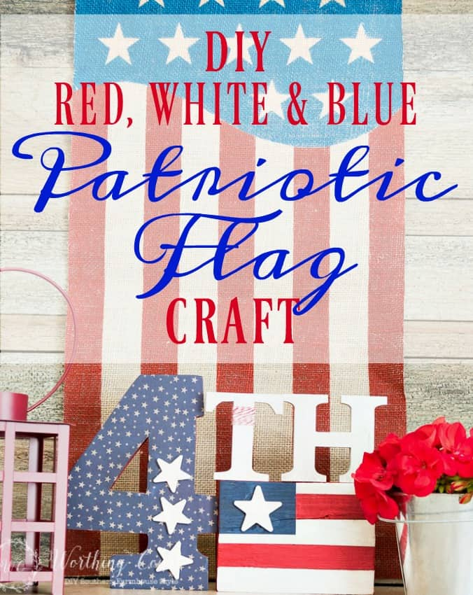 DIY red, white and blue flag craft that can be changed up for any patriotic holiday || Worthing Court